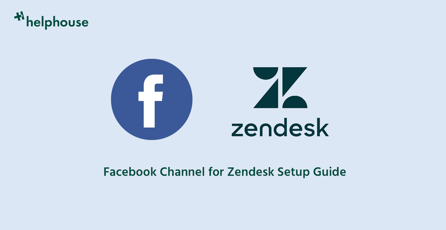 Facebook-channel-for-zendesk-support-setup-guide_made-by-helphouseio